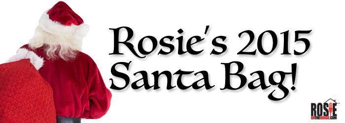 Rosie S 2015 Santa Bag Rosie On The House